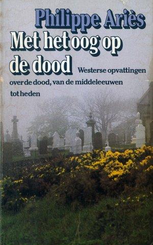 Bildtext: Met het oog op de dood -  Westerse opvattingen over de dood - van de middeleeuwen tot heden von Philippe Aries