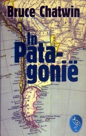 Bildtext: In Patagonie von Bruce Chatwin