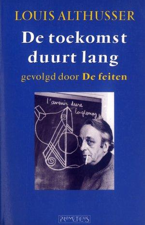 Bildtext: De toekomst duurt lang - gevolgd door  De feiten von Louis Althusser
