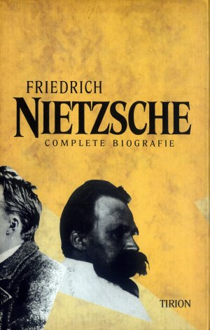Bildtext: Friedrich Nietzsche - Complete biografie - Deel 1: Jeugd, De jaren in Basel 1869-1879  Deel 2: Periode van de vrije filosofie, Erkenning, Het tragische levenseinde 1900 von Curt Paul Janz