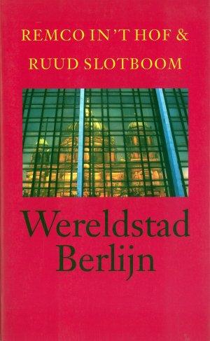 Bildtext: Wereldstad Berlijn von Ruud Slotboom, Remco in 't Hof