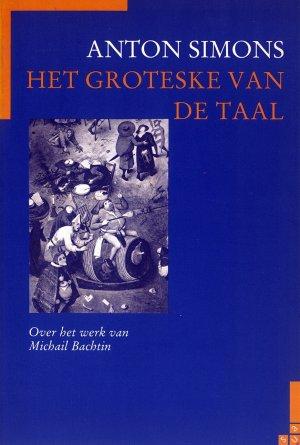 Bildtext: Het groteske van de taal - Over het werk van Michail Bachtin von Anton Simons