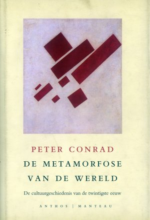 Bildtext: De metamorfose van de wereld - de cultuurgeschiedenis van de twintigste eeuw von Peter Conrad