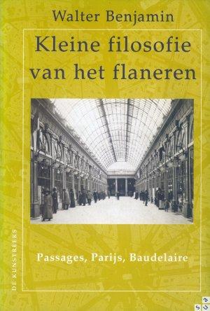 Bildtext: Kleine filosofie van het flaneren - passages, Parijs, Baudelaire - De Kunstreeks von Walter Benjamin