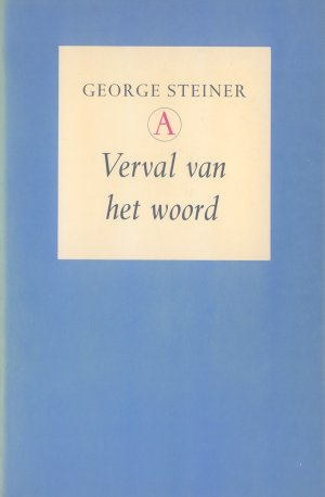 Bildtext: Verval van het woord von George Steiner