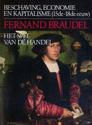 Bildtext: Beschaving, economie en kapitalisme (15de-18de eeuw) Deel 1 -  Het speel van de Handel von Fernand Braudel