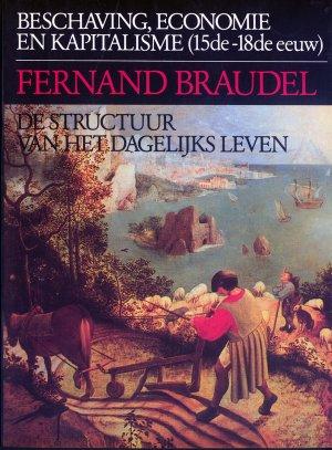 Bildtext: Beschaving, economie en kapitalisme (15de-18de eeuw) Deel 1 - De structuur van het dagelijks leven von Fernand Braudel