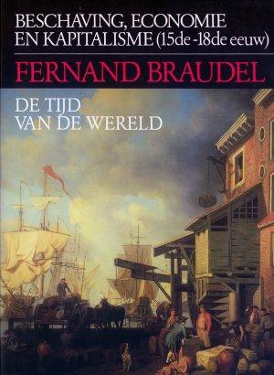 Bildtext: Beschaving, economie en kapitalisme (15de-18de eeuw) Deel 3 - De tijd van de wereld von Fernand Braudel