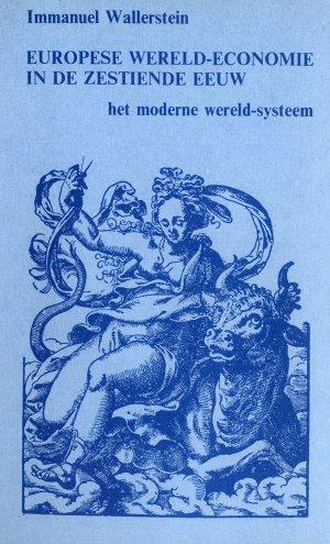 Bildtext: Europese wereld-economie in de zestiende eeuw - het moderne wereld-systeem von Immanuel Wallerstein