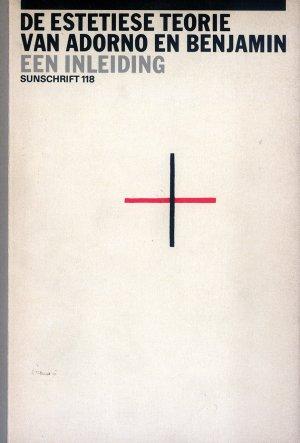 Bildtext: Estetiese theorie adorno en benjamin - Een inleiding - Sunschrift 118 von Cyrille Offermans, Frits Prior