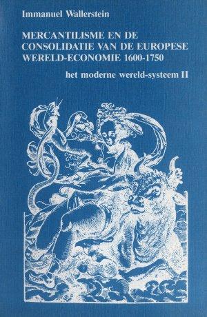 Bildtext: Mercantilisme en de consolidatie van de Europese wereld-economie 1600-1750 - Het moderne wereld-systeem II von Immanuel Wallerstein