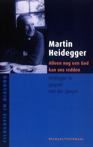 Bildtext: Alleen nog een God kan ons redden Heidegger in gesprek met Der Spiegel - Filosofie in dialoog von Martin Heidegger, Jacques De Visscher