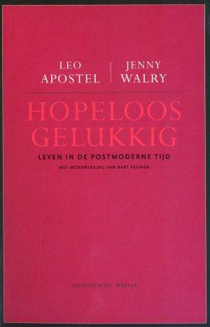 Bildtext: Hopeloos gelukkig - leven in de postmoderne tijd - von Leo Apostel, Jenny Walry
