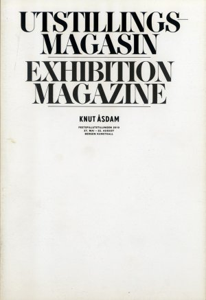 Bildtext: Knut Åsdam Utstillingsmagasin - Festspillutstillingen 2010 von Steinar Sekkingstad, Knut Åsdam, Philippe Pirotte, Simon Sheikh