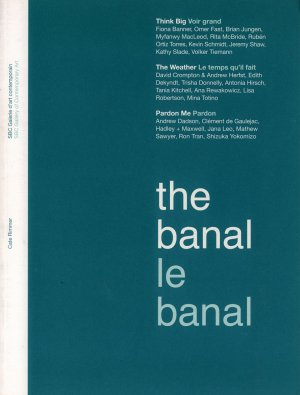 Bildtext: The banal  Le banal - SBC Gallery of Contemporary Art von Cate Rimmer