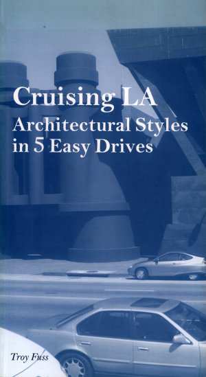 Bildtext: Cruising LA - Architectural Styles in 5 Easy Drives von Troy Fuss
