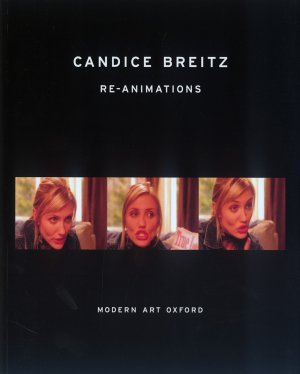 Bildtext: Re-animations - Modern Art Oxford 13 September  9 November 2003 von Candice Breitz