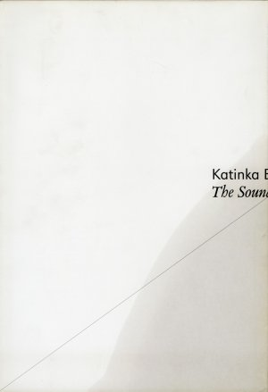Bildtext: Katinka Bock - The Sound of Distance -  Monographic catalogue related to the solo exhibition at De Vleeshal, Middelburg - April-June 2009 von Lorenzo Benedetti, Vanessa Clairet, Thomas Boutoux