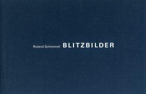 Bildtext: Blitzbilder - Exhibition Blitzbild, Galerie van Kranendonk, Den Haag von Roland Schimmel, Gerard Visser