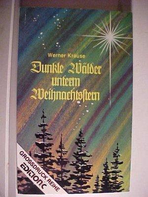 Edition C : T, Taschenbuch  Nr. 46 : Grossdruck-Taschenbuch Dunkle Wälder unterm Weihnachtsstern : e. Weihnachtserzählung von e. wahren Begebenheit. .