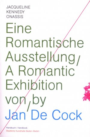 Bildtext: Jan De Cock - Eine Romantische Ausstellung / A romantic Exhibition Handbuch - handbook - Dieser Katalog erscheint anlässlich der Ausstellung / This catalogue is published on the occasion of the exhibition Jacqueline Kennedy Onassis - Eine Romantische Ausstellung - Jacqueline Kennedy - A Romantic Exhibition 10.03. - 24.06.2012 / March 10 - June 24, 2012 von Johan Holten, Liene Aerts, Luc Dereyke
