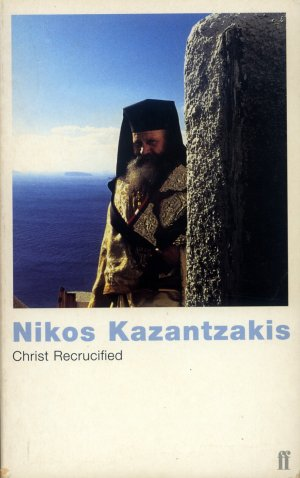 Bildtext: Christ Recrucified von Nikos Kazantzakis