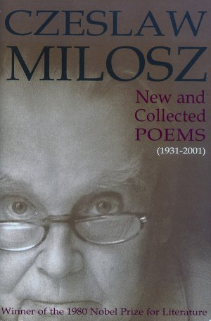 Bildtext: New and Collected Poems: 1931-2001 von Czeslaw Milosz