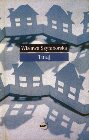Bildtext: Tutaj von Wislawa Szymborska