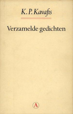 Bildtext: K.P. Kavafis - Verzamelde Gedichten - De 154 gedichten en 95 Jeugdverzen en de anekdota in een band, vertaald en ingeleid door G.H. Blanken von K.P. Kavafis, G.H. Blanken