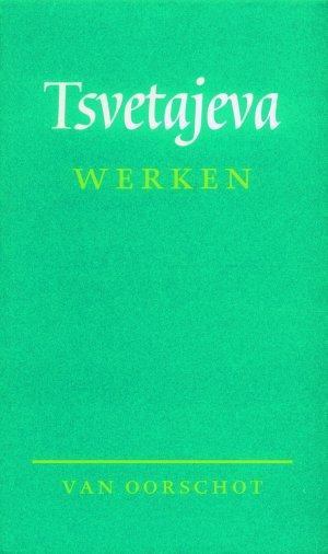 Bildtext: Tsvetajeva - Werken von Marina Tsvetajeva, Margriet Berg, Marko Fondse, Anne Stoffel