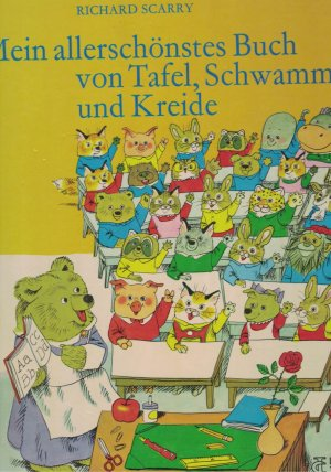 mein allersch nstes buch von tafel schwamm und kreide richard scarry buch gebraucht. Black Bedroom Furniture Sets. Home Design Ideas