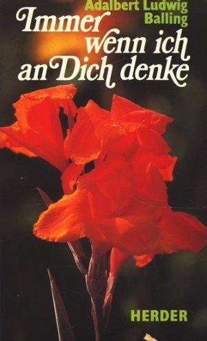 Immer wenn ich an Dich denke  Fotographie und Gestaltung Werner Bleyer, .