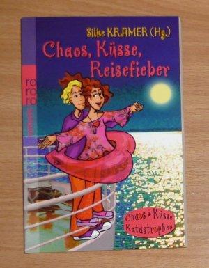Chaos, Küsse, Reisefieber