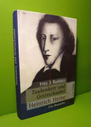 100% authentisch Schatz als seltenes Gut neueste trends von 2019 Taubenherz und Geierschnabel. Heinrich Heine. Eine Biographie