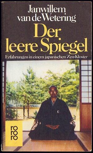 wetering janwillem van de der leere spiegel erfahrungen in einem japanischen zen kloster. Black Bedroom Furniture Sets. Home Design Ideas