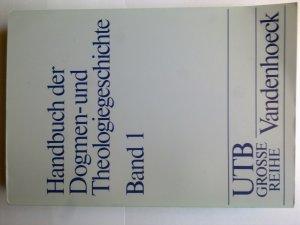 Die Lehrentwicklung im Rahmen der Katholizität Band I Handbuch der Dogmen- und Theologiegeschichte Band 1 Ungekürzte Studienausgabe