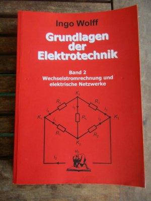 Grundlagen der Elektrotechnik Band 2 - Wechselstromrechnung und ...