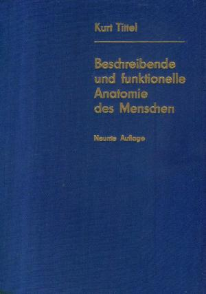 """Beschreibende und funktionelle Anatomie des Menschen"""" (Prof Dr med ..."""