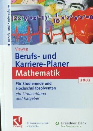 Berufs- und Karriere-Planer 2003:  Mathematik - Schlüsselqualifikation für Technik, Wirtschaft und IT