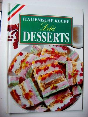 italienische k che dolci desserts b cher gebraucht antiquarisch neu kaufen. Black Bedroom Furniture Sets. Home Design Ideas