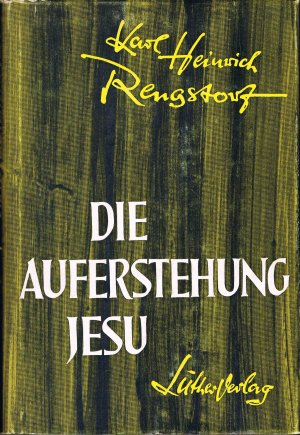 Die Auferstehung Jesu : Form, Art und Sinn der urchristlichen Osterbotschaft