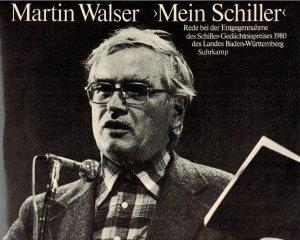 Martin Walser: Mein Schiller. Rede bei der Entgegennahme des Schiller-Gedächtnispreises 1980 des Landes Baden-Württemberg