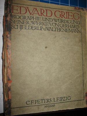 Edvard Grieg. Biographie und Würdigung seiner Werke von Gerhard Schjelderup und Walter Niemann.