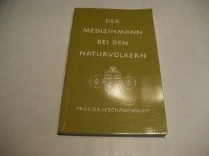 mit Abb. Der Medizinmann bei den Naturvölkern Hans Schadewaldt