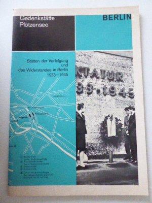 Gedenkstätte Plötzensee. Stätten der Verfolgung und des Widerstandes in Berlin 1933-1945. Softcover