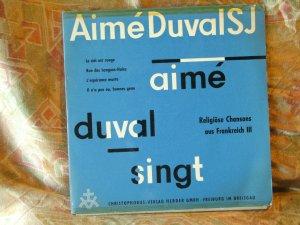 Aimé Duval singt: Religiöse Chansons aus Frankreich 3