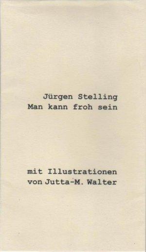 Man Kann Froh Sein Neue Gedichte Mit Illustrationen Von Jutta M Walter Signiert