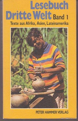 Lesebuch Dritte Welt. Texte aus Afrika, Asien, Lateinamerika. Band 1