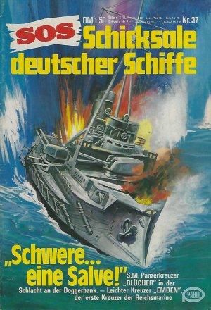 SOS Schicksale deutscher Schiffe - Nr. 37 - Schwere ...eine Salve ! [ Z. - 2 ]