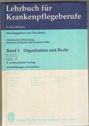 Lehrbuch für Krankenpflegeberufe in drei Bänden NUR der erste Band: Organisation und Recht /hrsg. von Fritz Beske